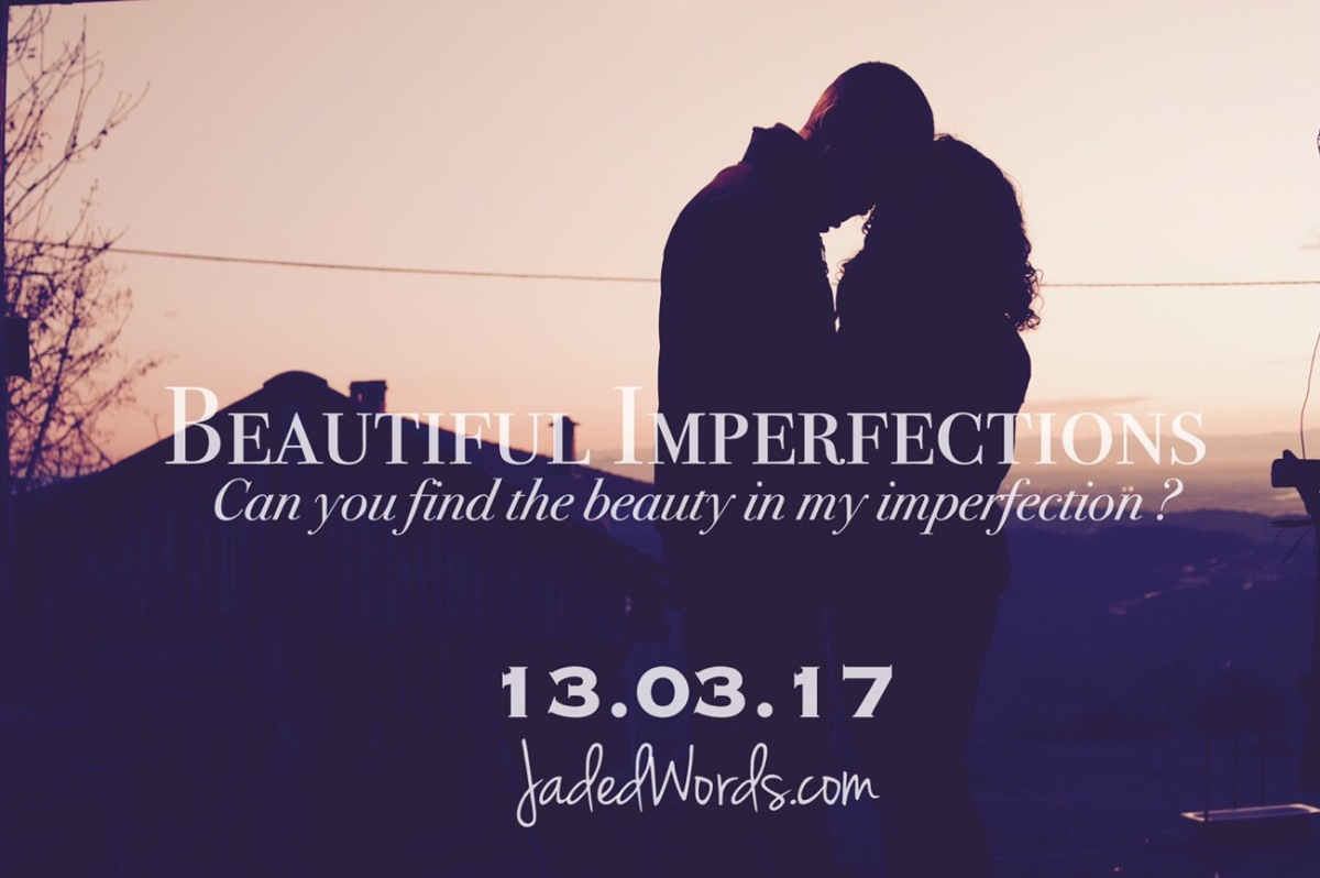 Jade's Imperfection - Beautiful Imperfections